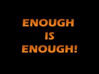 Have You Had Enough?