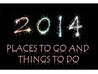 Places To Go And Things To Do In 2014