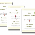 The Tipping Point: How little Things Can Make A Big Difference – Malcolm Gladwell