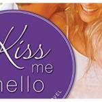 'Kiss Me Hello'