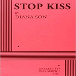 """Stop Kiss"" By Diana Son"